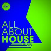 ALL ABOUT HOUSE - Tech Edition, Vol. 2 by Various Artists