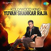 Kollywood King: Yuvan Shankar Raja by Various Artists