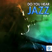 Do You Hear Jazz?, Vol. 2 by Various Artists