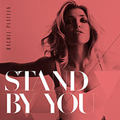 Stand By You by Rachel Platten
