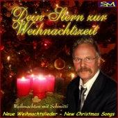 Neue Weihnachtslieder, new christmas songs, Weihnachten mit Schmitti (Dein Stern zur Weihnachtszeit) by Schmitti