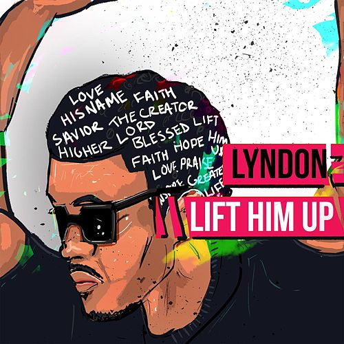 Lift Him Up by Lyndon