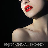 Enjoy Minimal Techno by Various Artists