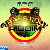 Grass Root Riddim - EP by Various Artists