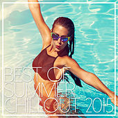 Best Of Summer Chillout 2015 by Various Artists