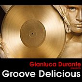 Groove Delicious, Vol. 1 by Various Artists