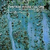 Vintage House Culture, Vol. 3 - Nu Disco House Sounds by Various Artists