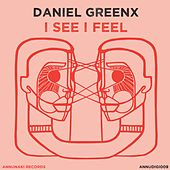 I See I Feel by Daniel Greenx