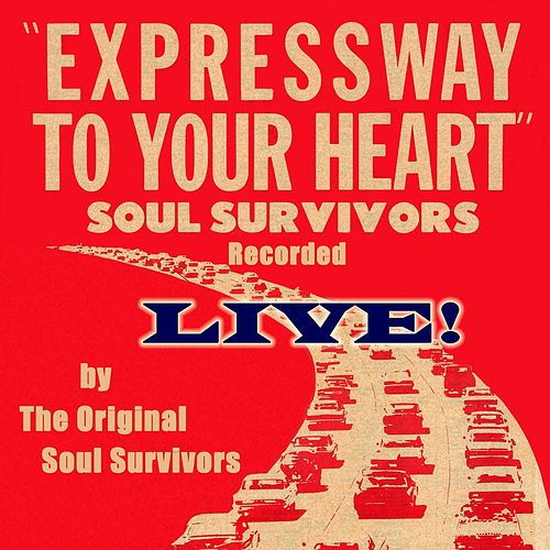 Expressway to Your Heart (Live) by Soul Survivors