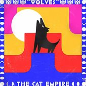 Wolves by The Cat Empire