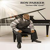Arise Oh God by Ron Parker