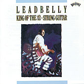 King Of The 12-String Guitar by Leadbelly