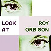 Look at von Roy Orbison
