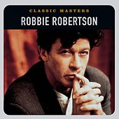 Classic Masters by Robbie Robertson