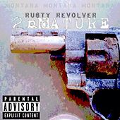 Montana Montana Montana Presents: Rusty Revolver by 2nd Nature