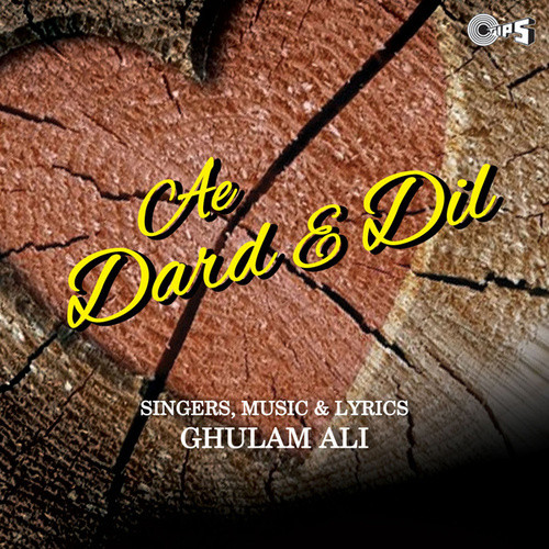 Ae Dard e Dil by Ghulam Ali