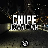 Downtown - Single by Chip E