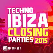 Ibiza Closing Parties 2015: Techno - EP by Various Artists