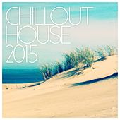 Chillout House 2015 - EP by Various Artists