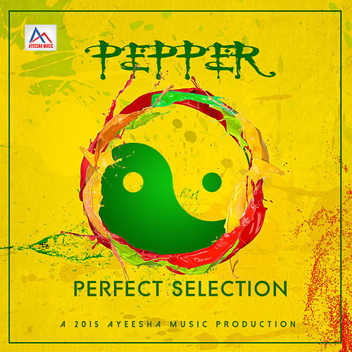 Perfect Selection - Single by Pepper