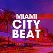 Miami City Beat by Various Artists