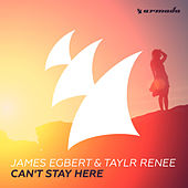 Can't Stay Here by James Egbert