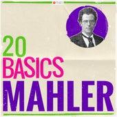 20 Basics: Mahler (20 Classical Masterpieces) von Various Artists