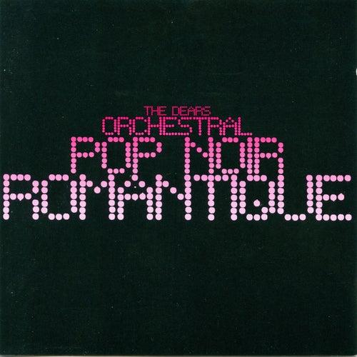 Orchestral Pop Noir Romantique by The Dears