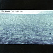 No Cities Left by The Dears