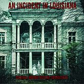 An Incident In Louisiana - Original Motion Picture Soundtrack by Various Artists