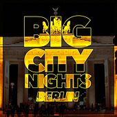 Big City Nights - Berlin by Various Artists