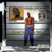 Based On A True Story by Trick Daddy
