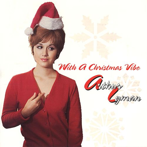 With A Christmas Vibe by Arthur Lyman