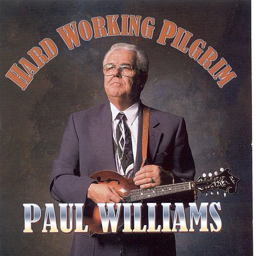Hard Working Pilgrim by Paul Williams (Bluegrass)