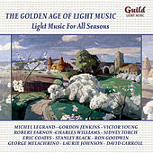 The Golden Age of Light Music: Light Music for All Seasons by Various Artists