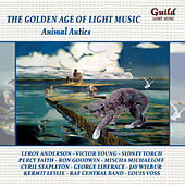 The Golden Age of Light Music: Animal Antics by Various Artists