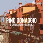 Pino Donaggio - Il Capolavoro - I Singoli by Pino Donaggio