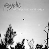 All Things Pass into the Night by Psyche