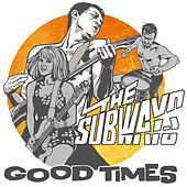 Good Times by The Subways