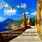Best of Relaxing Driving Music: Smooth Instrumental... Guitar & Piano for Commute, Travel & Vacation by Various Artists