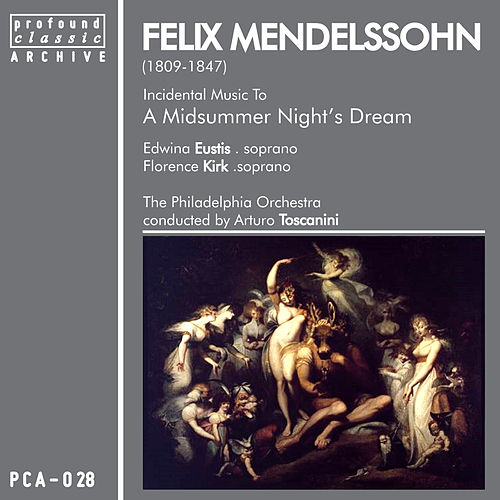 Mendelssohn: Midsummer Night's Dream, Incidental Music, Op. 61, MWV M13 by Philadelphia Orchestra
