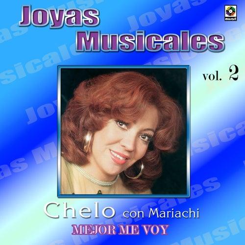 Joyas Musicales Vol. 2 Mejor Me Voy: Con Mariachi by Chelo