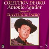 Colección de Oro Vol. 3 Claveles de Enero: Norteño by Antonio Aguilar