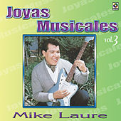 Joyas Musicales Vol.3 Algo Se Me Va by Mike Laure
