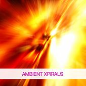 Ambient Xpirals by Various Artists