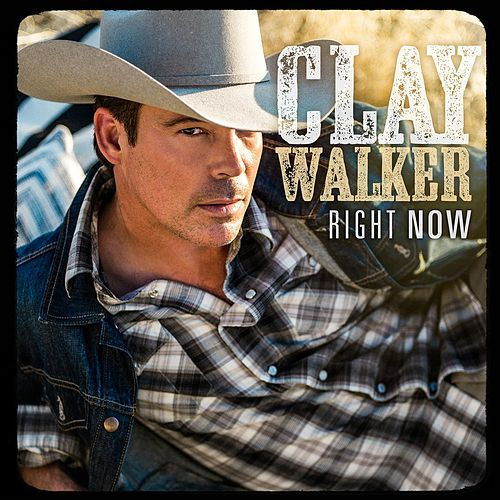 Right Now von Clay Walker