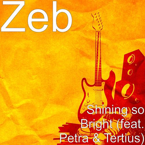 Shining so Bright (feat. Petra & Tertius) by Zeb