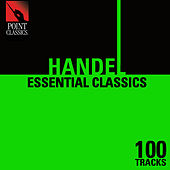 100 Essential Handel Classics by Various Artists