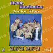 Joyas Musicales Vol. 3 Se Le Ve Se Le Ve by Junior Klan
