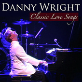 Classic Love Songs by Danny Wright